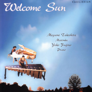 Welcome Sun: Music for Marimba and Piano