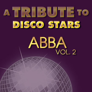 A Tribute to Disco Stars ABBA, Vol. 2