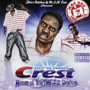 Crest - Home of the Thizz dance