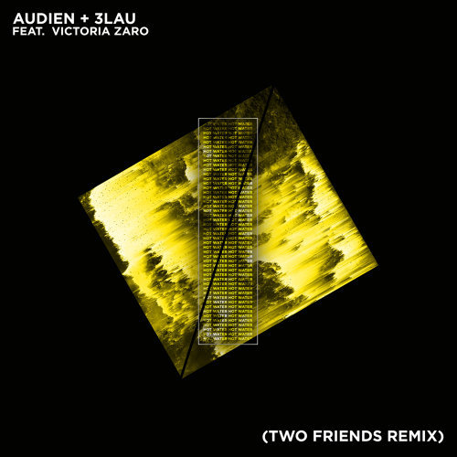 Hot Water - Two Friends Remix