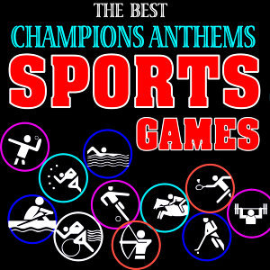 The Best Champions Anthems. Sports Games
