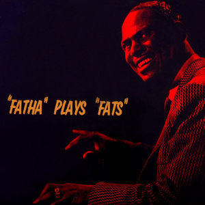 Fatha Plays Fats