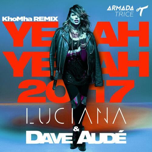 Yeah Yeah 2017 - KhoMha Remix