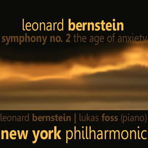 """Bernstein: Symphony No. 2 - """"The Age of Anxiety"""""""