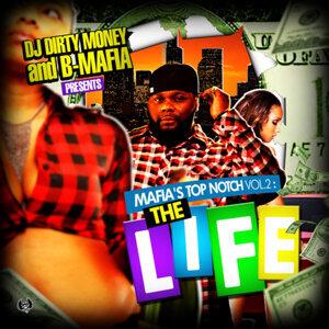 "DJ Dirty Money & B-Mafia Presents: Mafia's Top Notch, Vol. 2, ""The Life"""