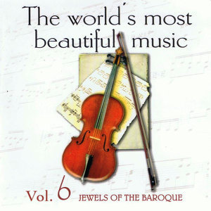 The World's Most Beautiful Music Volume 6: The Jewels of Baroque