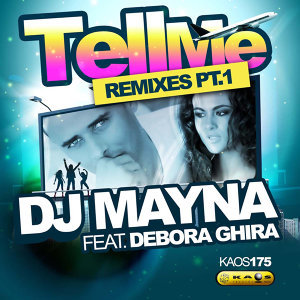 Dj Mayna feat. Debora Ghira - Tell Me Remixes Part 1
