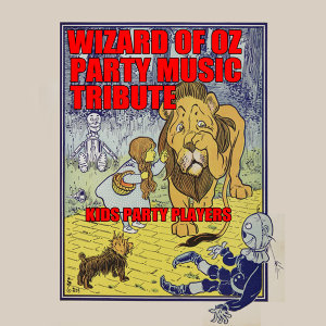 Wizard of Oz Party Music Tribute