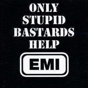 Only Stupid Bastards Help EMI