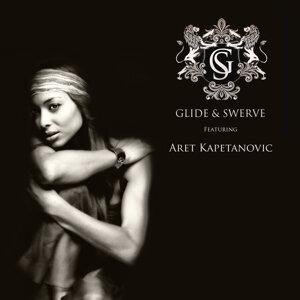 Glide & Swerve Featuring Aret Kapetanovic