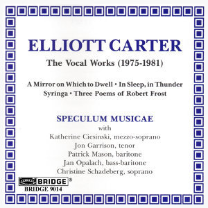 The Music of Elliott Carter, Vol. 1 - The Vocal Works (1975-1981)