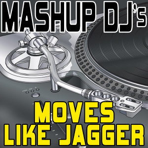 Moves Like Jagger (Remix Tools for Mash-Ups)