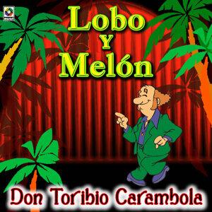 Don Toribio Carambola - Lobo Y Melon