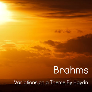 Brahms - Variations on a Theme By Haydn, Op. 56a