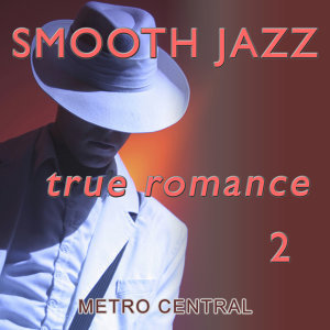 Smooth Jazz True Romance 2