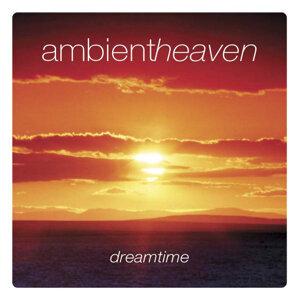 Ambient Heaven - Dreamtime
