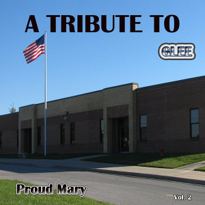 A Tribute to Glee Proud Mary, Vol. 2
