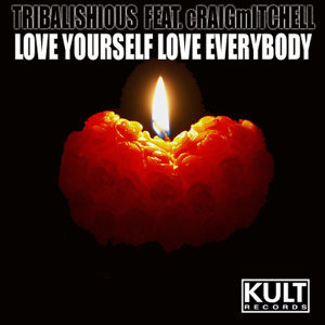 KULT Records Presents:  Love Yourself - Love Everybody