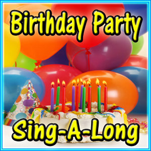 BIRTHDAY PARTY SING-A-LONG