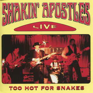 Too Hot For Snakes - Live