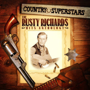 Country Superstars: The Rusty Richards Hits Anthology