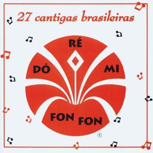 Do Ré Mi Fon Fon - 27 Brazilian Nursery Rhymes