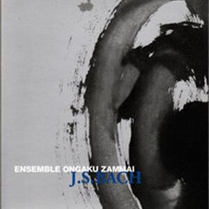 Ensemble Ongaku Zammai / J.S.Bach