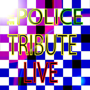 A Live Tribute to the Police