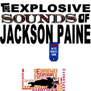 The Explosive Sounds Of Jackson Paine