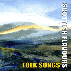 Scottish Flavours - Folk Songs