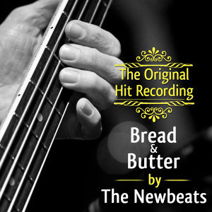 The Original Hit Recording - Bread and Butter