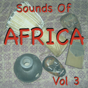 Sounds Of Africa Vol 3