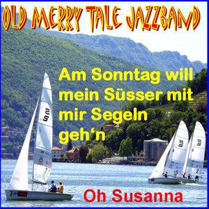 """Old Merry Tale Jazzband (""""Am Sonntag will mein Süsser mit mir segeln geh'n"""")"""