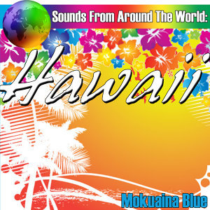 Sounds From Around The World: Hawaii