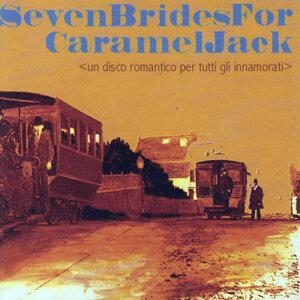Seven Brides For Caramel Jack