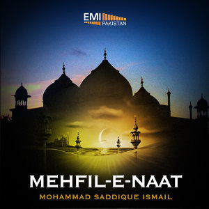 Mohammad Saddique Ismail - Mehfil-e-Naat