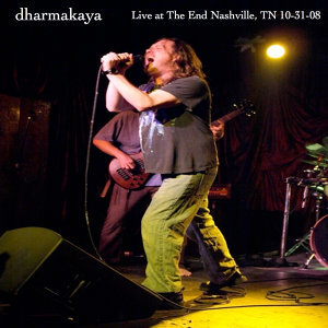 Live at The End - Nashville, TN 10-31-08