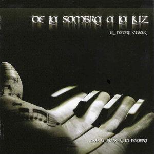 De La Sombra A La Luz - Con el Piano Y La Palabra