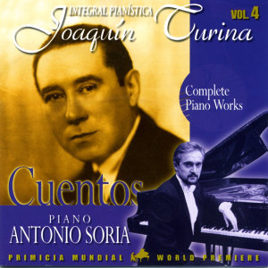 Joaquin Turina Complete Piano Works Vol. 4 Cuentos