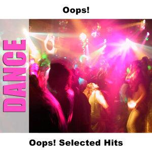Oops! Selected Hits