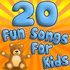 20 Fun Songs For Kids (Classic Children's Music)