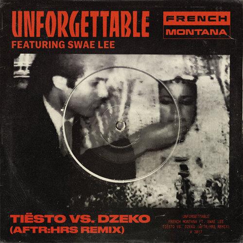 Unforgettable - Tiësto vs. Dzeko AFTR:HRS Remix