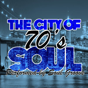 The City Of 70's Soul