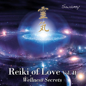 Reiki of Love - Wellness Secrets, Vol. II - Single