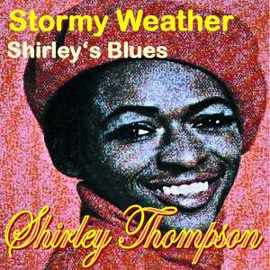 Shirley Thompson (Stormy Weather / Shirley's Blues)