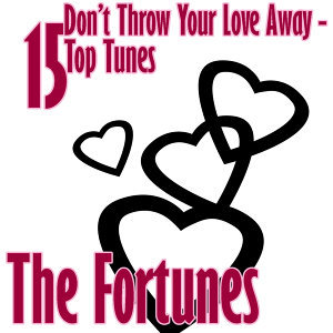 Don't Throw Your Love Away - 15 Top Tunes