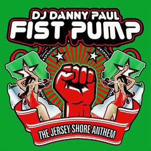 Fist Pump (The Jersey Shore Anthem) - EP