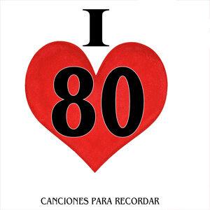 I Love 80. Canciones para Recordar