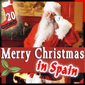 20 Spanish Carols. Merry Christmas in Spain