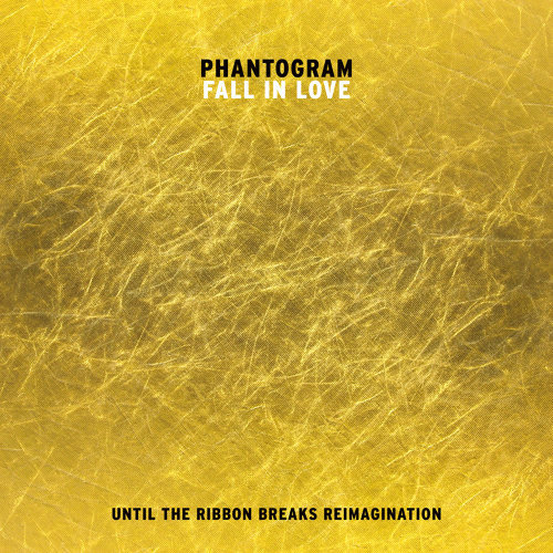 Fall In Love - Until The Ribbon Breaks Reimagination